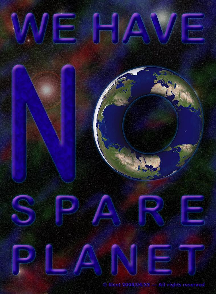 No spare planet (for the Earth Day) by Elcet