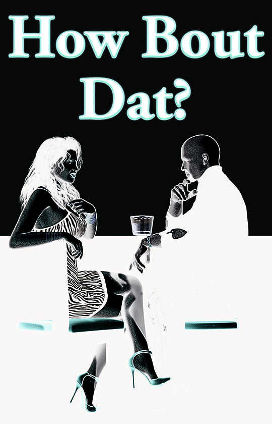 HOW BOUT DAT? ~ cover art & design for film by AidanaWillowRaven