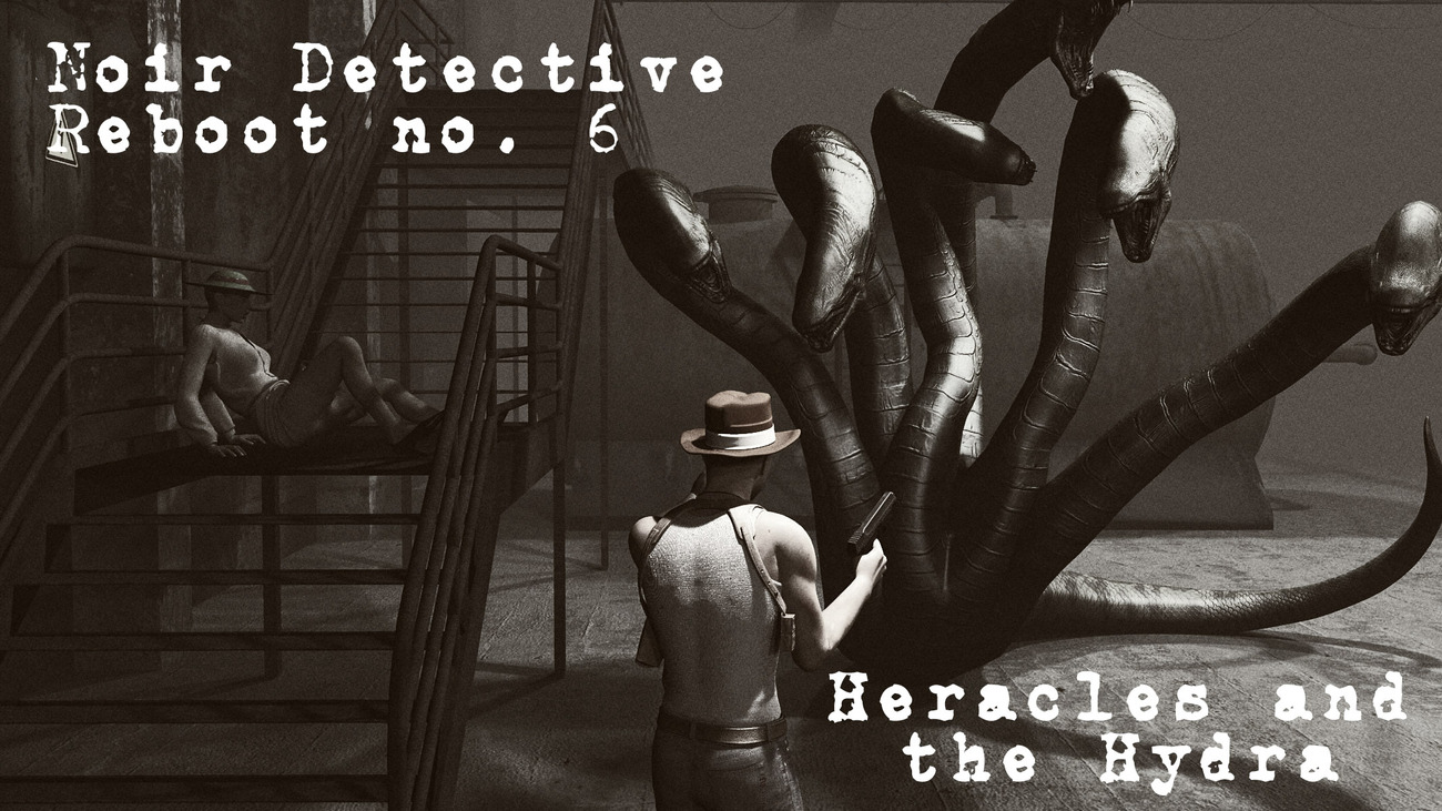 Noir Detective Reboot No. 6: Heracles and the Hydr by rps53