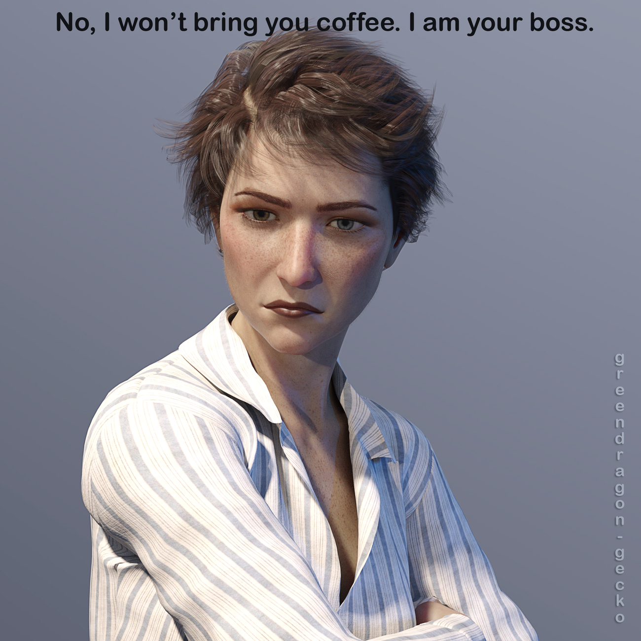 No I won't bring you coffee. I am your boss. by Salerina
